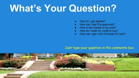 Do you have any Real Estate Questions?  I can help!